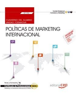 Cuaderno del alumno. Políticas de marketing internacional (UF1782). Certificados de profesionalidad. Marketing y compraventa internacional (COMM0110)