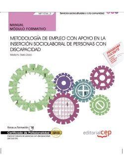 Manual. Metodología de empleo con apoyo en la inserción sociolaboral de personas con Discapacidad (MF1036_3). Certificados de profesionalidad. Inserción laboral de personas con discapacidad (SSCG0109)