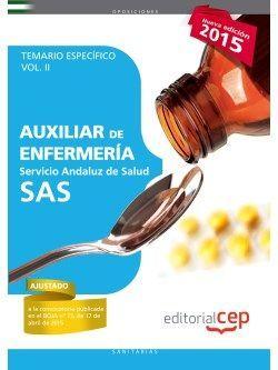 Auxiliar de Enfermería Servicio Andaluz de Salud (SAS). Temario específico. Vol. II.