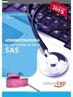 Administrativo/a. Servicio Andaluz de Salud (SAS). Temario específico. Vol.III