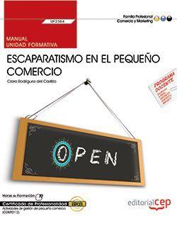 Manual. Escaparatismo en el pequeño comercio (UF2384). Certificados de profesionalidad. Actividades de gestión del pequeño comercio (COMT0112)