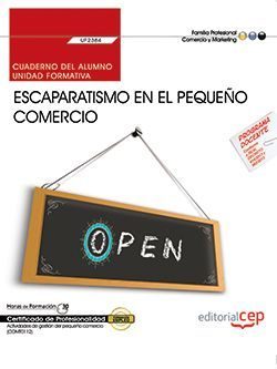 Cuaderno del alumno. Escaparatismo en el pequeño comercio (UF2384). Certificados de profesionalidad. Actividades de gestión del pequeño comercio (COMT0112)