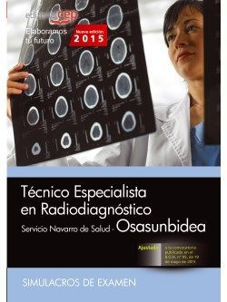 Técnico Especialista en Radiodiagnóstico. Servicio Navarro de Salud-Osasunbidea. Simulacros de examen