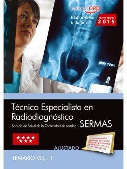 Técnico Especialista en Radiodiagnóstico. Servicio de Salud de la Comunidad de Madrid (SERMAS). Temario Vol. II.