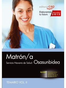 Matrón/a. Servicio Navarro de Salud-Osasunbidea. Temario Vol. II.