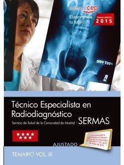 Técnico Especialista en Radiodiagnóstico. Servicio de Salud de la Comunidad de Madrid (SERMAS). Temario Vol. III.