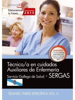 Técnico/a en cuidados auxiliares de enfermería. Servicio Gallego de Salud (SERGAS). Temario parte específica Vol.II