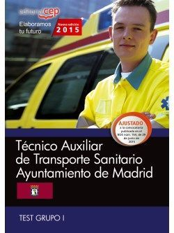 Técnico Auxiliar de Transporte Sanitario. Ayuntamiento de Madrid. Test Grupo I.