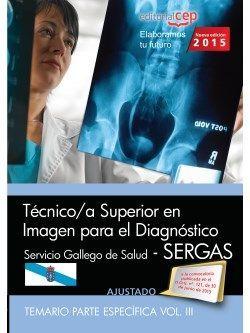 Técnico/a superior en imagen para el diagnóstico. Servicio Gallego de Salud (SERGAS). Temario parte específica Vol.III