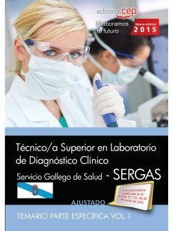 Técnico/a superior en laboratorio de diagnóstico clínico. Servicio gallego de salud (SERGAS). Temario. Vol.I