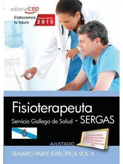 Fisioterapeuta. Servicio Gallego de Salud (SERGAS). Temario parte específica Vol.II