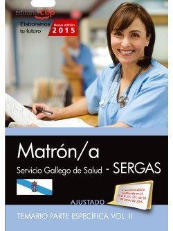 Matrón/a. Servicio gallego de salud (SERGAS). Temario parte específica. Vol.II