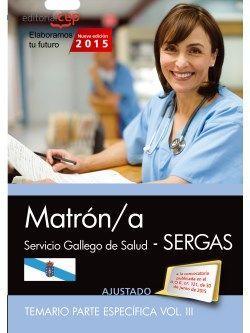Matrón/a. Servicio gallego de salud (SERGAS). Temario parte específica. Vol.III