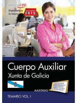 Cuerpo Auxiliar de la Xunta de Galicia. Temario Vol. I