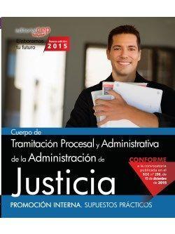 Cuerpo de Tramitación Procesal y Administrativa de la Administración de Justicia. Promoción Interna. Supuestos Prácticos