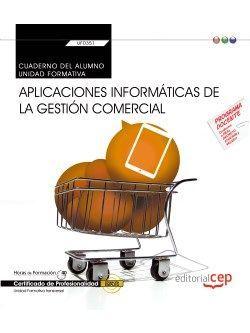 Cuaderno del alumno. Aplicaciones informáticas de la gestión comercial (Transversal: UF0351). Certificados de profesionalidad