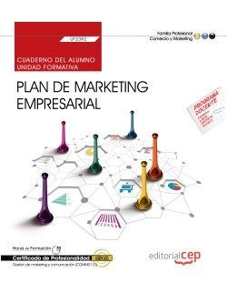 Cuaderno del alumno. Plan de marketing empresarial (UF2392). Certificados de profesionalidad. Gestión de marketing y comunicación (COMM0112)