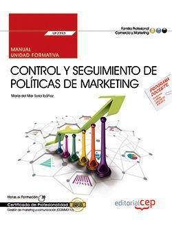 Manual. Control y seguimiento de políticas de marketing (UF2393). Certificados de profesionalidad. Gestión de marketing y comunicación (COMM0112)