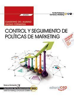 Cuaderno del alumno. Control y seguimiento de políticas de marketing (UF2393). Certificados de profesionalidad. Gestión de marketing y comunicación (COMM0112)