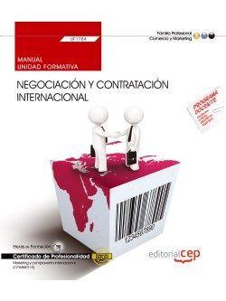 Manual. Negociación y contratación internacional (UF1784). Certificados de profesionalidad. Marketing y compraventa internacional (COMM0110)