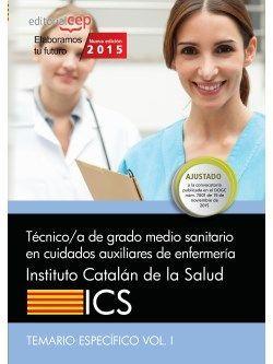 Técnico/a de grado medio sanitario en cuidados auxiliares de enfermería. Instituto Catalán de la Salud (ICS). Temario específico Vol. I.