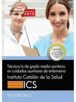 Técnico/a de grado medio sanitario en cuidados auxiliares de enfermería. Instituto Catalán de la Salud (ICS). Test específico