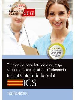 Tècnic/a de grau mitjà sanitari en cures auxiliars d'infermeria. Institut Català de la Salut (ICS). Test específic
