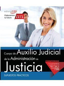 Cuerpo Auxilio Judicial Administración de Justicia. Supuestos Prácticos