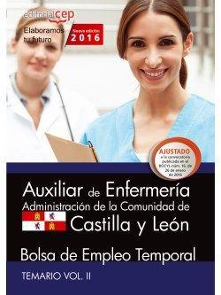 Auxiliar de Enfermería. Administración de la Comunidad de Castilla y León. Bolsa de Empleo Temporal. Temario Vol. II.