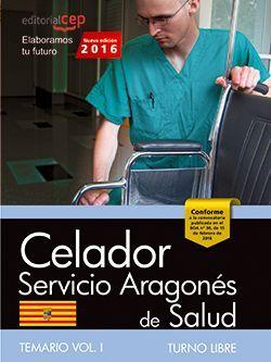 Celador del Servicio Aragonés de Salud. SALUD (turno libre). Temario. Vol. I