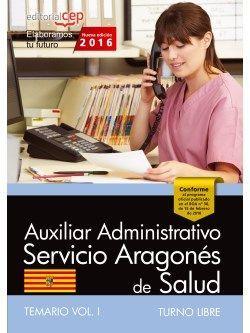 Auxiliar Administrativo del Servicio Aragonés de Salud. SALUD (turno libre). Temario. Vol. I