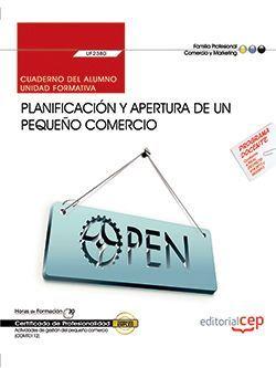 Cuaderno del alumno. Planificación y apertura de un pequeño comercio (UF2380). Certificados de profesionalidad. Actividades de gestión del pequeño comercio (COMT0112)