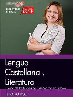 Cuerpo de profesores de enseñanza secundaria. Lengua castellana y literatura. Vol. I