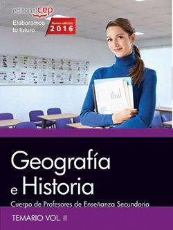 Cuerpo de Profesores de Enseñanza Secundaria. Geografía e Historia. Temario Vol. II.