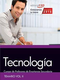 Cuerpo de Profesores de Enseñanza Secundaria. Tecnología. Temario. Vol. II.