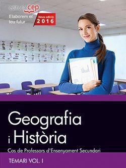 Cos de Professors d'Ensenyament Secundari. Geografia i Història. Temari Vol. I.