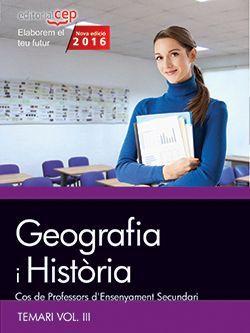 Cos de Professors d'Ensenyament Secundari. Geografia i Història. Temari Vol. III.