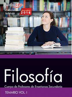 Cuerpo de Profesores de Enseñanza Secundaria. Filosofía. Temario Vol. I.