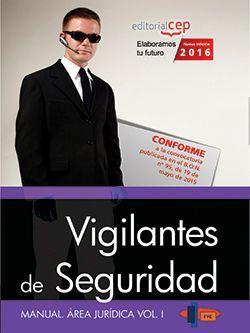 Manual. Vigilantes de Seguridad. Área Jurídica Vol. I.