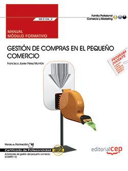 Manual. Gestión de compras en el pequeño comercio (MF2106_2). Certificados de profesionalidad. Actividades de gestión del pequeño comercio (COMT0112)