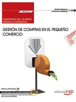 Cuaderno del alumno. Gestión de compras en el pequeño comercio (MF2106_2). Certificados de profesionalidad. Actividades de gestión del pequeño comercio (COMT0112)