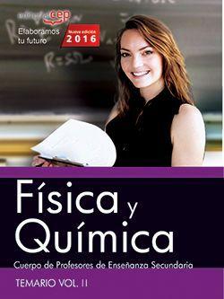 Cuerpo de Profesores de Enseñanza Secundaria. Física y Química. Temario Vol. II.