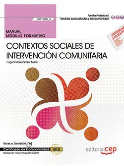 Manual. Contextos sociales de intervención comunitaria (MF1038_3). Certificados de profesionalidad. Mediación comunitaria (SSCG0209)