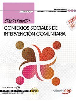 Cuaderno del alumno. Contextos sociales de intervención comunitaria (MF1038_3). Certificados de profesionalidad. Mediación comunitaria (SSCG0209)