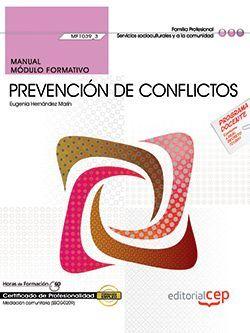 Manual. Prevención de conflictos (MF1039_3). Certificados de profesionalidad. Mediación comunitaria (SSCG0209)