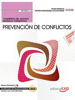 Cuaderno del alumno. Prevención de conflictos (MF1039_3). Certificados de profesionalidad. Mediación comunitaria (SSCG0209)