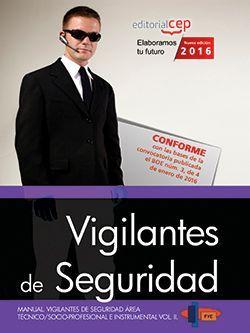 Manual. Vigilantes de Seguridad. Área Técnico/Socio-Profesional e Instrumental Vol. II.