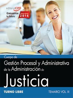 Cuerpo de Gestión Procesal y Administrativa de la Administración de Justicia. Turno Libre. Temario Vol. III.