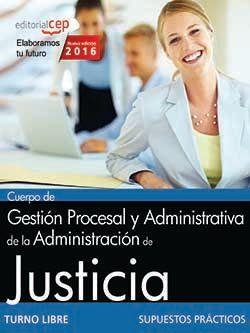 Cuerpo de Gestión Procesal y Administrativa de la Administración de Justicia. Turno Libre. Supuestos Prácticos