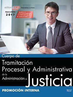 Cuerpo de Tramitación Procesal y Administrativa de la Administración de Justicia. Promoción Interna. Test